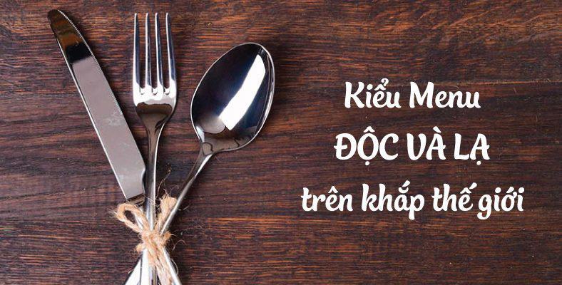 Kiểu in menu độc lạ khắp nơi trên thế giới